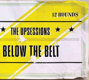 vinyl LP THE UPSESSIONS Below The Belt