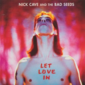 vinyl LP CAVE, NICK & THE BAD SEEDS LET LOVE IN
