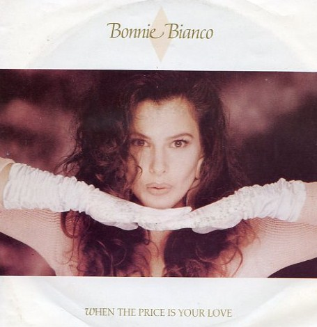 "vinyl 7""SP BONNIE BIANCO When The Price Is Your Love"