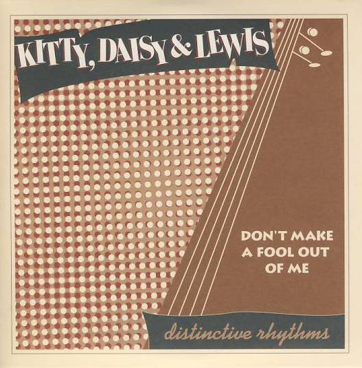 "vinyl 7""SP  KITTY, DAISY and LEWIS - Don´t Make A Fool Out Of Me"