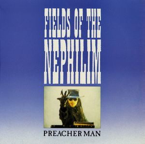 "vinyl 12""maxi SP FIELDS OF THE NEPHILIM Preacher Man"