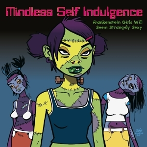 vinyl LP MINDLESS SELF INDULGENCE Frankenstein Girls Will Seem Strangely Sexy
