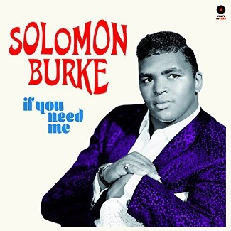 vinyl LP SOLOMON BURKE If You Need Me