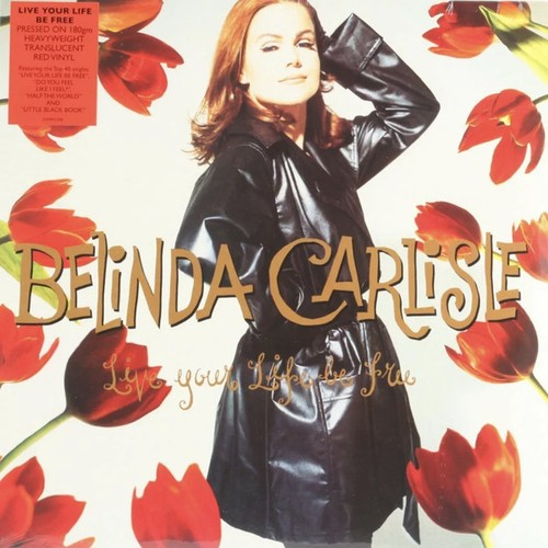 vinyl LP Belinda Carlisle ‎– Live Your Life Be Free