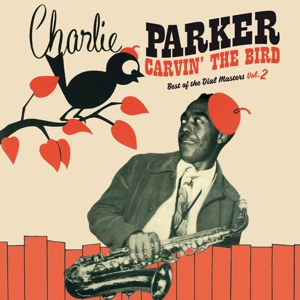 vinyl LP Charlie Parker Carvin' the Bird Best of the Dial Masters Vol. 2 (Red vinyl)