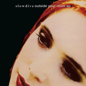 "vinyl 12"" SLOWDIVE OUTSIDE YOUR ROOM EP"