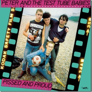 vinyl LP PETER AND THE TEST TUBE BABIES Pissed And Proud