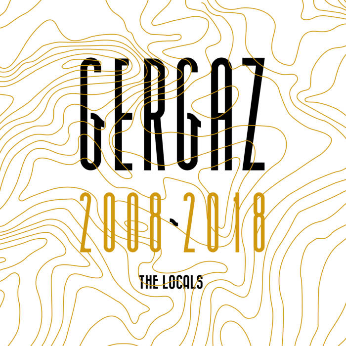 "vinyl 2x12"" maxi SP GERGAZ 2008 - 2018 (the Locals)"