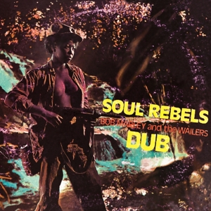 vinyl LP BOB MARLEY & THE WAILERS Soul Rebels Dub