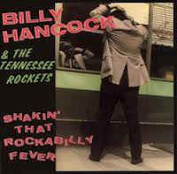 vinyl LP BILLY HANCOCK & THE TENNESSEE ROCKETS Shakin' That Rockabilly Fever