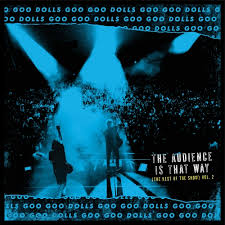 vinyl LP THE GOO GOO DOLLS The Audience Is That Way (The Rest Of The Show) Vol. 2