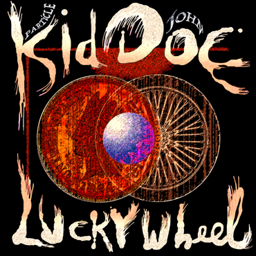vinyl LP KID DOE Lucky Wheel
