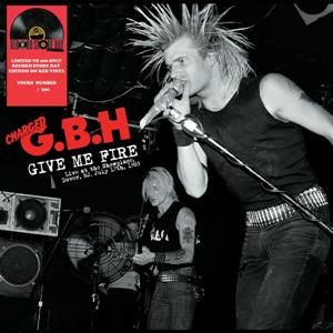 vinyl LP G.B.H. Give Me Fire: Live At the Showplace, July 17th, 1983