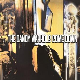 vinyl 2LP DANDY WARHOLS Dandy Warhols Come Down