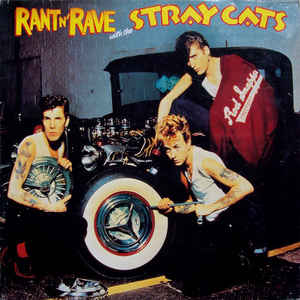 vinyl LP STRAY CATS Rant N' Rave With The Stray Cats