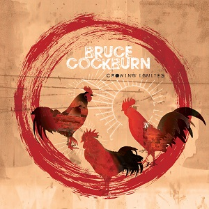 vinyl LP BRUCE COCKBURN Crowing Ignites