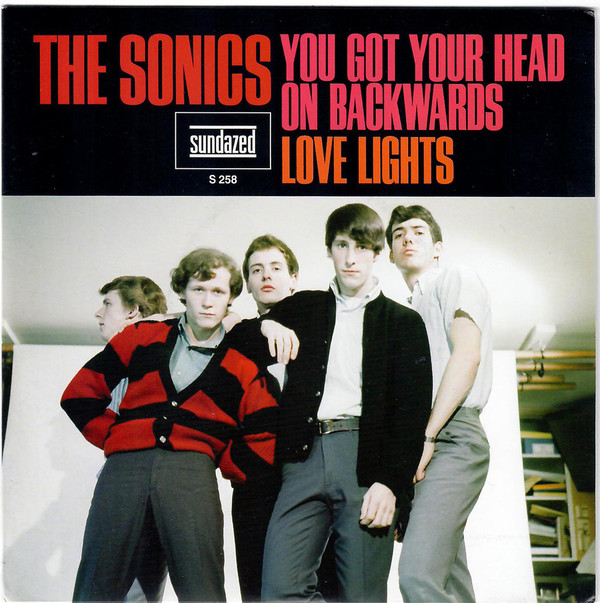 "vinyl 7"" SP THE SONICS You Got Your Head On Backwards / Love Lights"