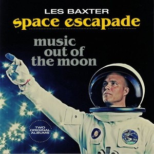 vinyl LP  Les Baxter ‎– Space Escapade/Music Out Of The Moon