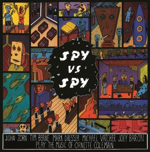 vinyl LP JOHN ZORN SPY VS. SPY: THE MUSIC OF ORNETTE COLEMAN