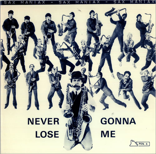 "vinyl 7""SP SAX MANIAX Never Gonna Loose Me"