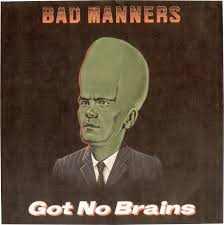 "vinyl 7""SP BAD MANNERS Got No Brains"