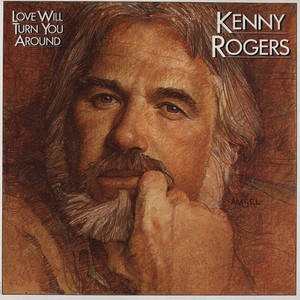 vinyl LP Kenny Rogers ‎– Love Will Turn You Around