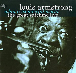 vinyl 2LP Louis Armstrong ‎– What A Wonderful World: The Great Satchmo Live