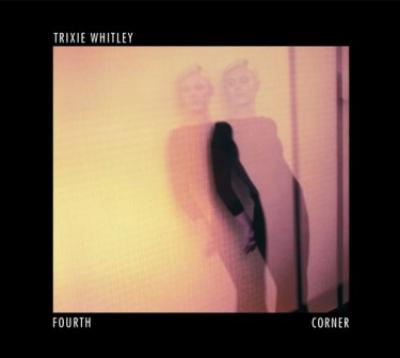 vinyl LP Trixie Whitley - Fourth Corner
