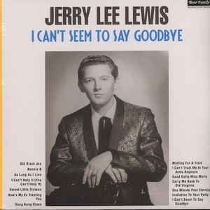 vinyl LP  Jerry Lee Lewis ‎– I Can't Seem To Say Goodbye