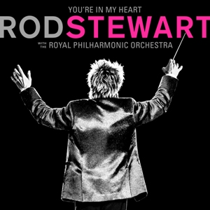 vinyl 2LP ROD STEWART YOU'RE IN MY HEART: ROD STEWART (WITH THE ROYAL PHILHARMONIC ORCHESTRA)