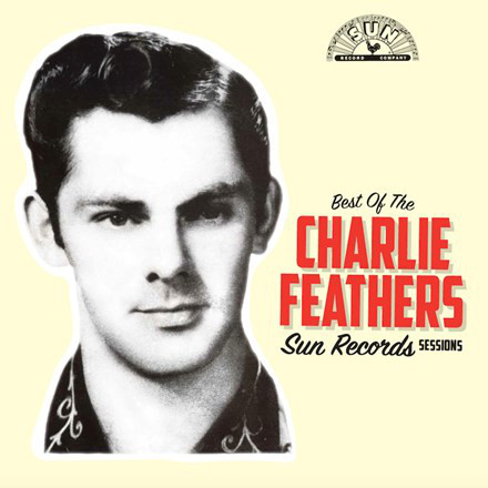 vinyl LP CHARLIE FEATHERS Best of the Sun Records Sessions