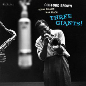 vinyl LP  Clifford Brown, Sonny Rollins, Max Roach ‎ Three Giants!