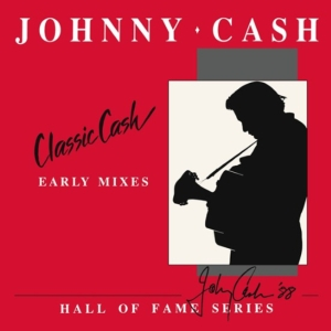 vinyl 2LP Johnny Cash CLASSIC CASH: HALL OF FAME SERIES (EARLY MIXES) / LTD / RSD