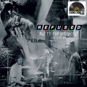 vinyl LP REFUSED NOT FIT FOR BROADCASTING - LIVE AT THE BBC / LTD / RSD