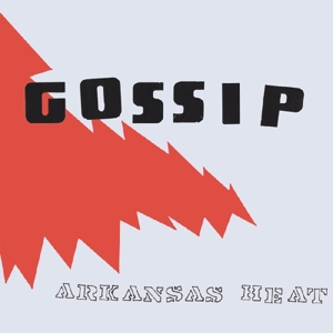 "vinyl 10""EP GOSSIP Arkansas Heat"