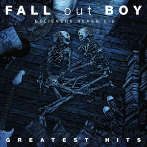 vinyl 2LP Fall Out Boy Believers Never Die - Greatest Hits