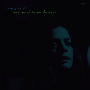vinyl LP Meg Baird Don't Weigh Down The Light