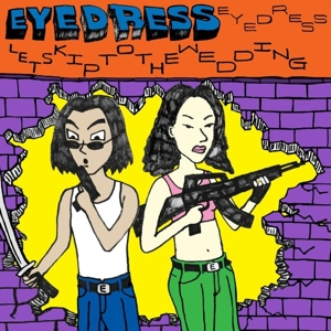 vinyl LP EYEDRESS Let's Skip To The Wedding