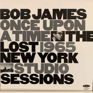 vinyl LP  Bob James Once Upon A Time: The Lost 1965 New York Studio Sessions
