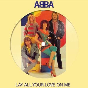 "vinyl 7"" Abba Lay All Your Love On Me (Picture Disc)"