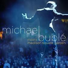 CD MICHAEL BUBLÉ Meets Madison Square Garden