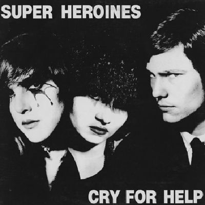 vinyl LP SUPER HEROINES Cry For Help