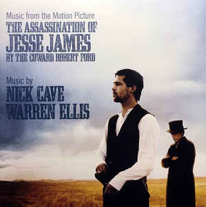 vinyl LP NICK CAVE & WARREN ELLIS The Assassination Of Jesse James By The Coward Robert Ford (Music From The Motion Picture)