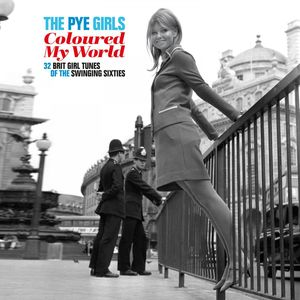 vinyl 2LP VARIOUS ARTISTS THE PYE GIRLS COLOURED MY WORLD (32 BRIT GIRL TUNES OF THE SWINGING SIXTIES) RSD Black Friday 2020