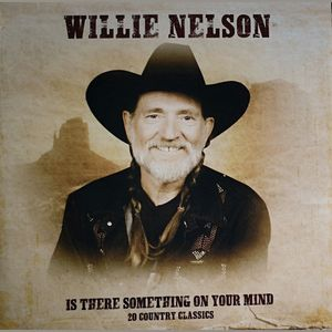 vinyl LP Willie Nelson Is There Something On Your Mind (20 Country Classics)
