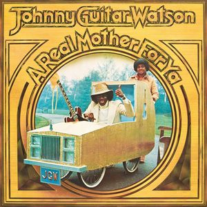 vinyl LP JOHNNY -GUITAR- WATSON A REAL MOTHER FOR YA