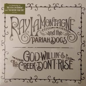 vinyl 2LP Ray LaMontagne And The Pariah Dogs God Willin' & The Creek Don't Rise