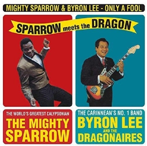 vinyl LP Mighty Sparrow & Byron Lee Only a Fool:Sparrow Meets the Dragon