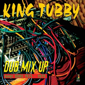 vinyl LP King Tubby Dub Mix Up Rare Dubs 1975 - 1979