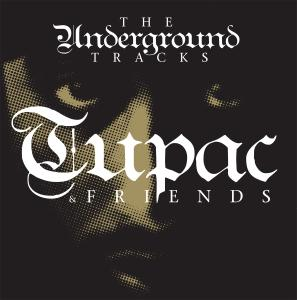 vinyl LP Tupac & Friends Underground Tracks